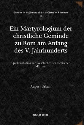 Ein Martyrologium der christliche Geminde zu Rom am Anfang des V. Jahrhunderts