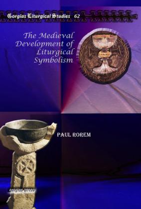 The Medieval Development of Liturgical Symbolism