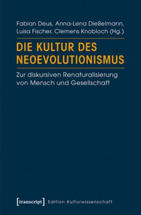 Die Kultur des Neoevolutionismus