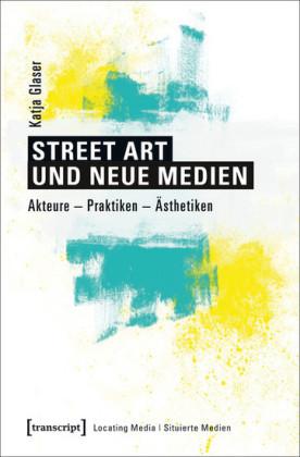 Street Art und neue Medien
