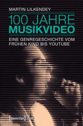 100 Jahre Musikvideo
