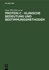 Protein C - Klinische Bedeutung und Bestimmungsmethoden