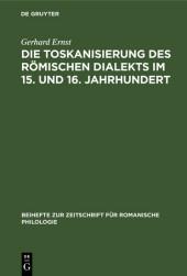 Die Toskanisierung des römischen Dialekts im 15. und 16. Jahrhundert
