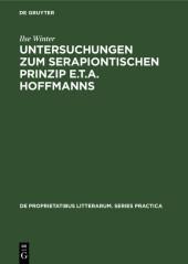 Untersuchungen zum serapiontischen Prinzip E.T.A. Hoffmanns