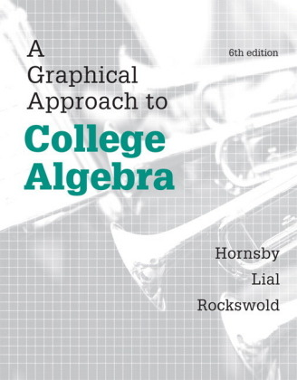 Graphical Approach to College Algebra, A,  Plus NEW MyMathLab -- Access Card Package, m. 1 Beilage, m. 1 Online-Zugang;