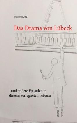 Das Drama von Lübeck