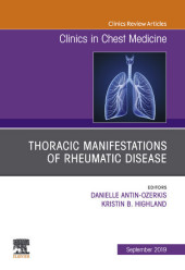Thoracic Manifestations of Rheumatic Disease, An Issue of Clinics in Chest Medicine E-Book