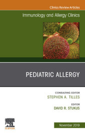 Pediatric Allergy,An Issue of Immunology and Allergy Clinics E-book