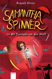 Samantha Spinner (2). In 80 Tunneln um die Welt