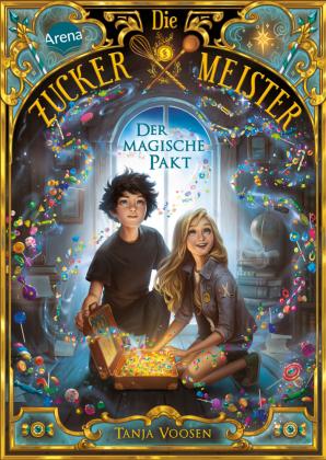 Die Zuckermeister. Der magische Pakt