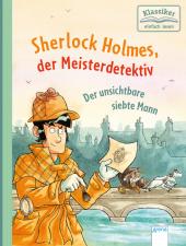 Sherlock Holmes, der Meisterdetektiv - Der unsichtbare siebte Mann