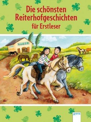Die schönsten Reiterhofgeschichten für Erstleser