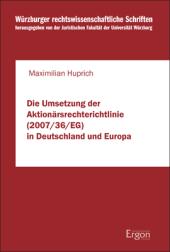 Die Umsetzung der Aktionärsrechterichtlinie (2007/36/EG) in Deutschland und Europa