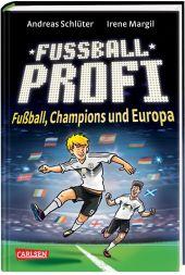 Fußballprofi - Fußball, Champions und Europa
