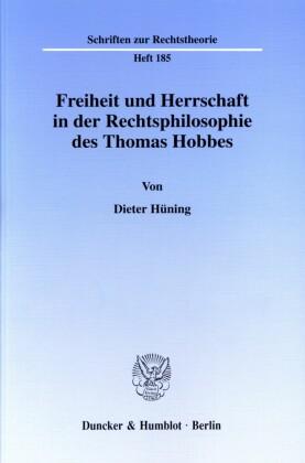 Freiheit und Herrschaft in der Rechtsphilosophie des Thomas Hobbes.