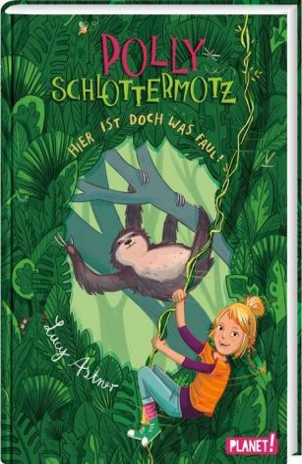 Polly Schlottermotz: Hier ist doch was faul!