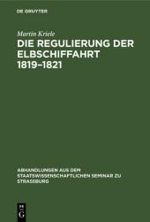 Die Regulierung der Elbschiffahrt 1819-1821