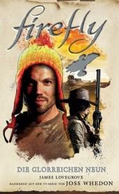 Firefly: Die glorreichen Neun - Roman zur TV-Serie