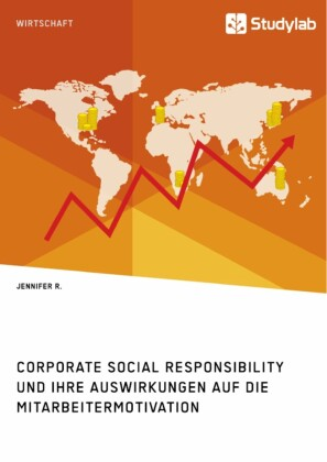 Corporate Social Responsibility und ihre Auswirkungen auf die Mitarbeitermotivation