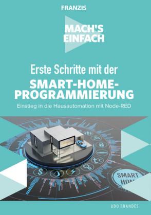 Mach's einfach: Erste Schritte mit der Smart-Home-Programmierung