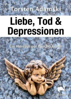 Liebe, Tod & Depressionen