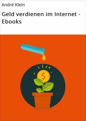 Geld verdienen im Internet - Ebooks