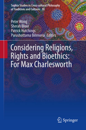 Considering Religions, Rights and Bioethics: For Max Charlesworth