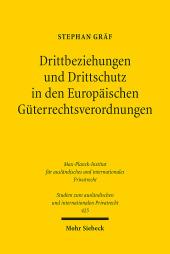 Drittbeziehungen und Drittschutz in den Europäischen Güterrechtsverordnungen
