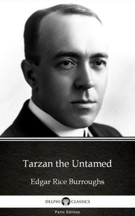 Tarzan the Untamed by Edgar Rice Burroughs - Delphi Classics (Illustrated)