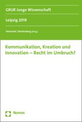 Kommunikation, Kreation und Innovation - Recht im Umbruch?
