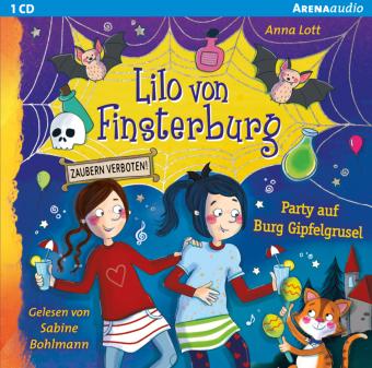 Lilo von Finsterburg - Zaubern verboten! - Party auf Burg Gipfelgrusel, 1 Audio-CD