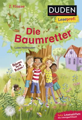 Duden Leseprofi - Die Baumretter, 2. Klasse