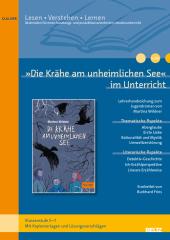 """""""Die Krähe am unheimlichen See"""" im Unterricht"""
