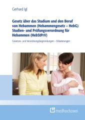 Gesetz über das Studium und die Berufserlaubnis von Hebammen (Hebammengesetz - HebG) Hebammen-Studien- und -Prüfungsvero