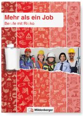 Mehr als ein Job - Berufe mit Risiko