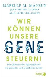 Wir können unsere Gene steuern! Cover