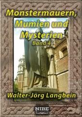 Monstermauern, Mumien und Mysterien Band 4