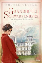 Grandhotel Schwarzenberg - Der Weg des Schicksals Cover