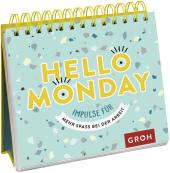 Hello Monday - Impulse für mehr Spaß bei der Arbeit