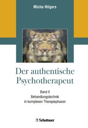 Der authentische Psychotherapeut - Band II