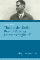 Theater des Exils: Bertolt Brechts 'Der Messingkauf'