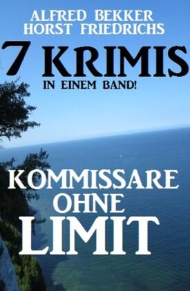 Kommissare ohne Limit: 7 Krimis in einem Band!