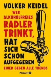 Wer alkoholfreies Radler trinkt, hat sich schon aufgegeben