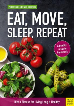 Eat, Move, Sleep, Repeat