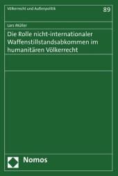 Die Rolle nicht-internationaler Waffenstillstandsabkommen im humanitären Völkerrecht