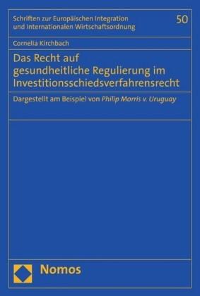 Das Recht auf gesundheitliche Regulierung im Investitionsschiedsverfahrensrecht
