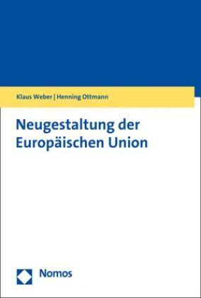 Neugestaltung der Europäischen Union