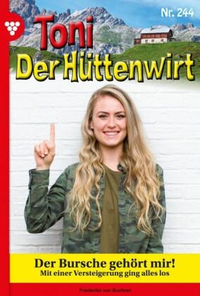 Toni der Hüttenwirt 244 - Heimatroman