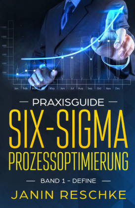 Praxisguide Six-Sigma Prozessoptimierung
