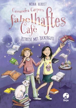 Cassandra Carpers fabelhaftes Café - Zeitreise mit Zuckerguss